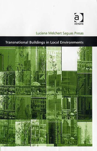 Transnational Buildings In Local Environments (Design and: Presas, Luciana Melchert