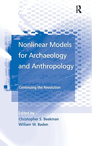 9780754643197: Nonlinear Models for Archaeology and Anthropology: Continuing the Revolution