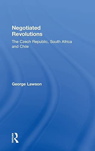 9780754643272: Negotiated Revolutions: The Czech Republic, South Africa and Chile