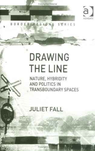 9780754643319: Drawing The Line: Nature, Hybridity And Politics In Transboundary Spaces (Border Regions)