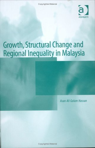 9780754643326: Growth, Structural Change And Regional Inequality In Malaysia