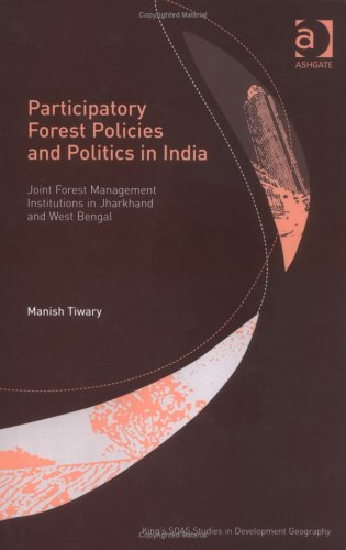 Participatory Forest Policies And Politics In India: Tiwary, Manish, Tivari,
