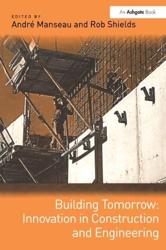 9780754643784: Building Tomorrow: Innovation in Construction and Engineering