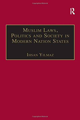 9780754643890: Muslim Laws, Politics and Society in Modern Nation States: Dynamic Legal Pluralisms in England, Turkey and Pakistan