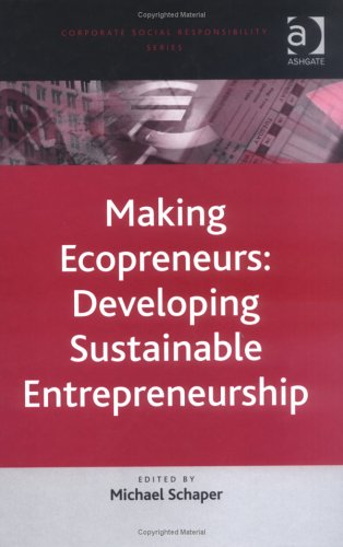 9780754644910: Making Ecopreneurs: Developing Sustainable Entrepreneurship (Corporate Social Responsibility Series)