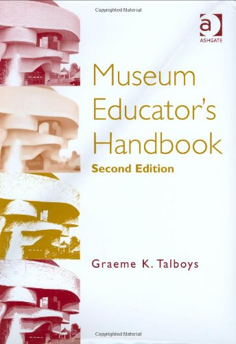 9780754644927: Museum Educator's Handbook