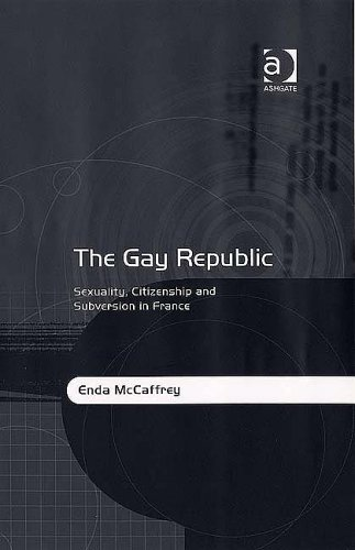 9780754645023: The Gay Republic: Sexuality, Citizenship And Subversion in France