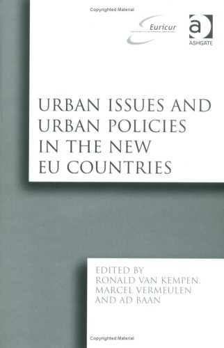 Urban Issues And Urban Policies In The New EU Countries (Euricur Series (European Institute for ...