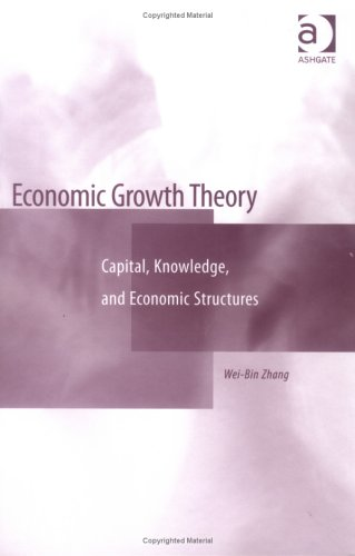 9780754645207: Economic Growth Theory: Capital, Knowledge and Economic Structures
