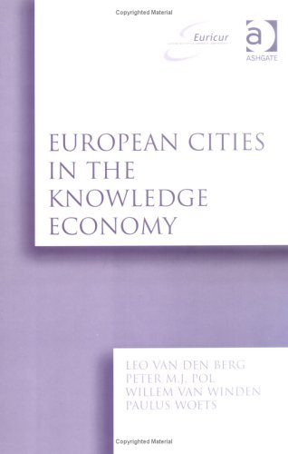 9780754645214: European Cities in the Knowledge Economy: The Cases of Amsterdam, Dortmund, Eindhoven, Helsink,i Manchester, Munich, Munster, Rotterdam, and Zaragoza ... Institute for Comparative Urban Research