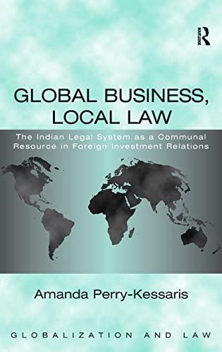 Global Business, Local Law: The Indian Legal: Perry-Kessaris, Amanda