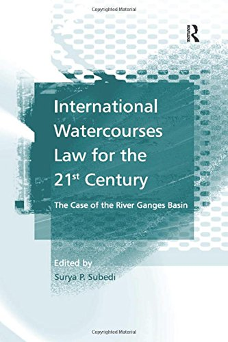 9780754645276: International Watercourses Law for the 21st Century: The Case of the River Ganges Basin
