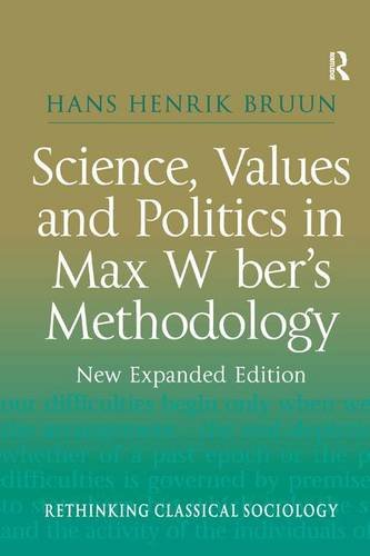 9780754645290: Science, Values and Politics in Max Weber's Methodology: New Expanded Edition (Rethinking Classical Sociology)