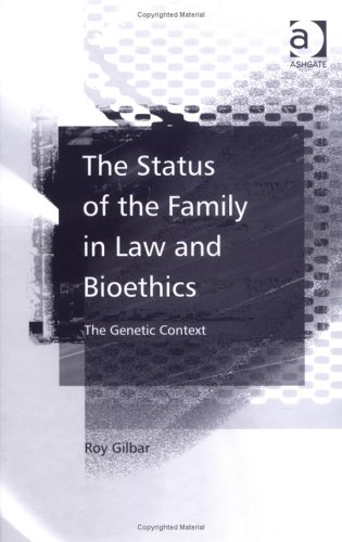 9780754645450: The Status of The Family in Law And Bioethics: The Genetic Context
