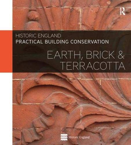 9780754645535: Practical Building Conservation: Earth, Brick and Terracotta (Volume 4)