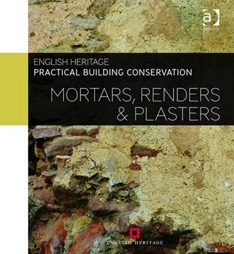 9780754645597: Mortars, Renders and Plasters (Practical Building Conservation)