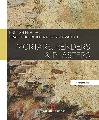 9780754645597: Practical Building Conservation: Mortars, Renders and Plasters (Volume 7)