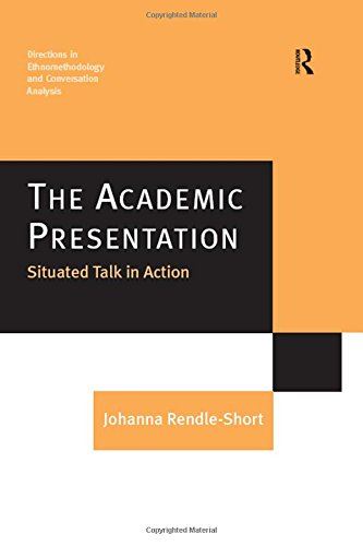 9780754645979: The Academic Presentation: Situated Talk in Action (Directions in Ethnomethodology and Conversation Analysis)