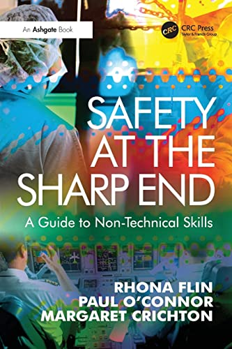 Safety at the Sharp End: A Guide: Flin, Rhona
