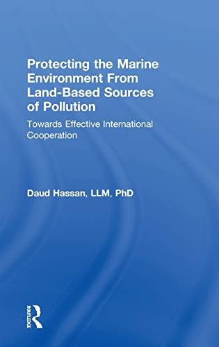9780754646013: Protecting the Marine Environment from Land-Based Sources of Pollution: Towards Effective International Cooperation