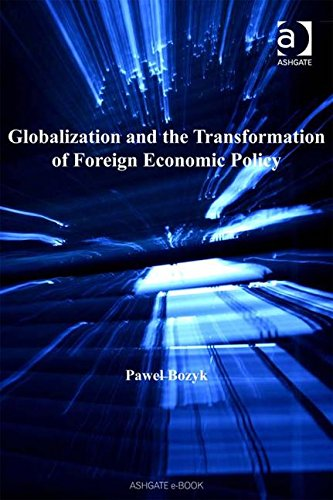 9780754646389: Globalization and the Transformation of Foreign Economic Policy (Transition & Development)