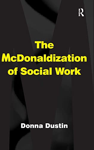 9780754646396: The McDonaldization of Social Work