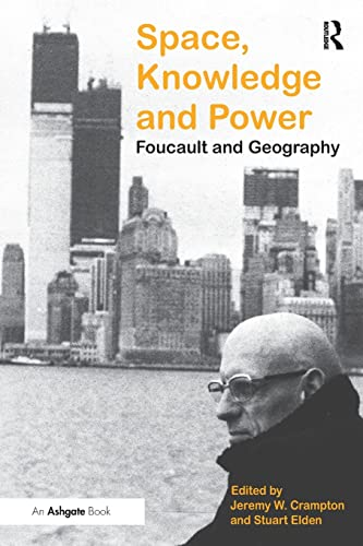 9780754646556: Space, Knowledge and Power: Foucault and Geography