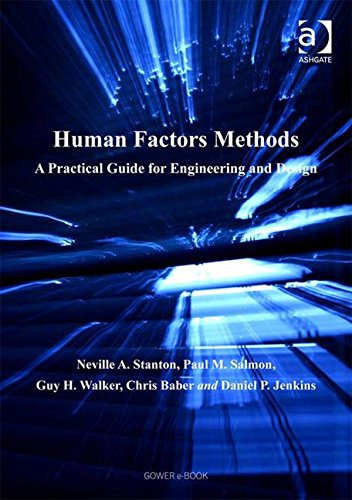 9780754646600: Human Factors Methods: A Practical Guide for Engineering And Design