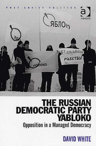 9780754646754: The Russian Democratic Party Yabloko: Opposition in a Managed Democracy (Post-Soviet Politics)