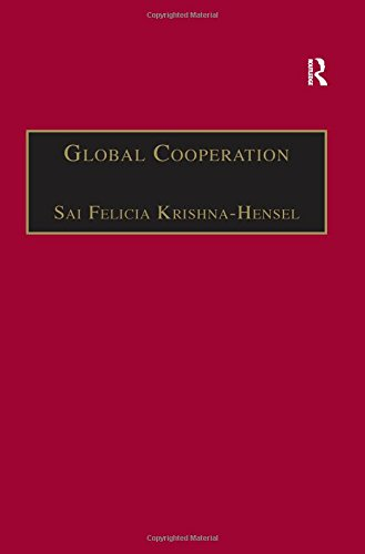 9780754646785: Global Cooperation: Challenges and Opportunities in the Twenty-First Century (Global Interdisciplinary Studies Series)