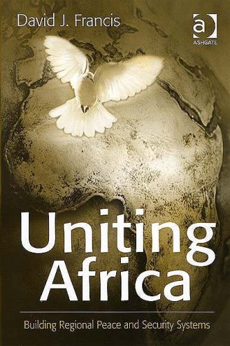 9780754646853: Uniting Africa: Building Regional Peace and Security Systems
