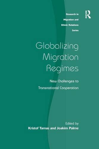 9780754646921: Globalizing Migration Regimes: New Challenges to Transnational Cooperation (Research in Migration and Ethnic Relations Series)