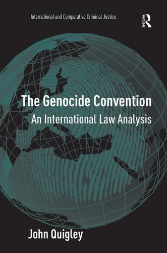 9780754647300: The Genocide Convention: An International Law Analysis (International and Comparative Criminal Justice)