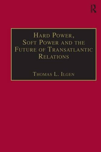 9780754647539: Hard Power, Soft Power and the Future of Transatlantic Relations