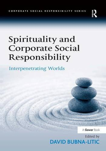 9780754647638: Spirituality and Corporate Social Responsibility: Interpenetrating Worlds (Corporate Social Responsibility Series)