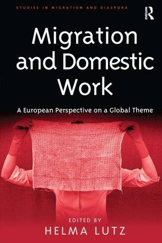 9780754647904: Migration and Domestic Work: A European Perspective on a Global Theme: 0 (Studies in Migration and Diaspora)