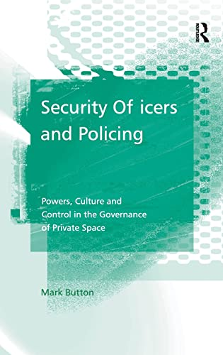 9780754647973: Security Officers and Policing: Powers, Culture and Control in the Governance of Private Space
