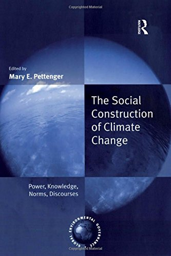 9780754648024: The Social Construction of Climate Change: Power, Knowledge, Norms, Discourses (Global Environmental Governance)