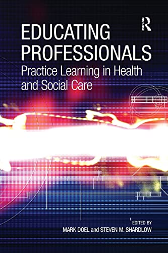 9780754648116: Educating Professionals: Practice Learning in Health and Social Care