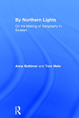 9780754648147: By Northern Lights: On the Making of Geography in Sweden