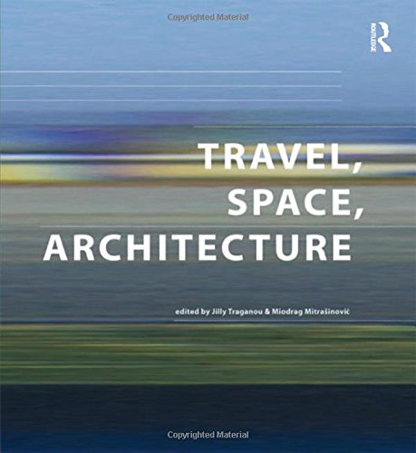 9780754648277: Travel, Space, Architecture (Design and the Built Environment)