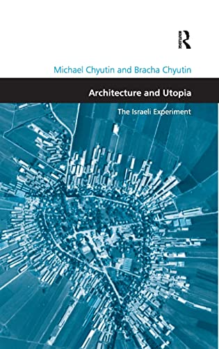 Architecture and Utopia Design and the Built Environment: Michael Chyutin