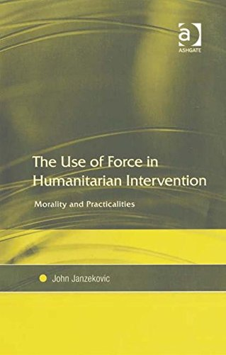 9780754648505: The Use of Force in Humanitarian Intervention: Morality And Practicalities