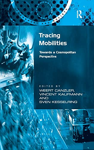 9780754648680: Tracing Mobilities: Towards a Cosmopolitan Perspective (Transport and Society)
