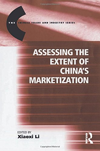 9780754648789: Assessing the Extent of China's Marketization (The Chinese Trade and Industry Series)