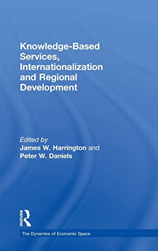 9780754648970: Knowledge-Based Services, Internationalization and Regional Development (The Dynamics of Economic Space)