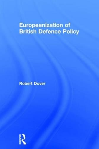 9780754648994: Europeanization of British Defence Policy