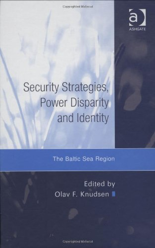 9780754649205: Security Strategies, Power Disparity and Identity: The Baltic Sea Region