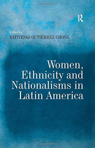 9780754649250: Women, Ethnicity and Nationalisms in Latin America