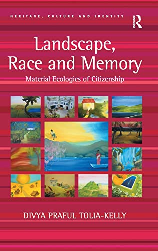 9780754649571: Landscape, Race and Memory: Material Ecologies of Citizenship (Heritage, Culture and Identity)